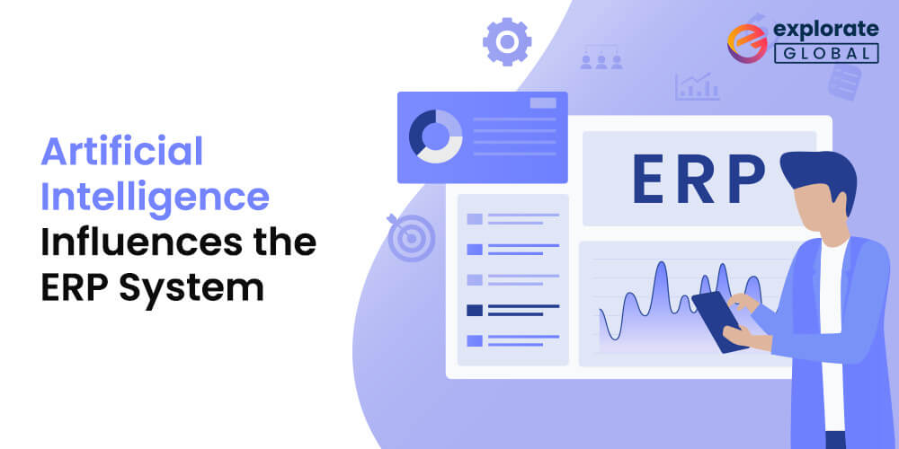 Learn how Artificial Intelligence Influences the ERP System's efficiency