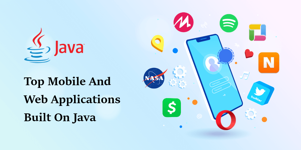 Top 15 Mobile And Web Applications Built On Java