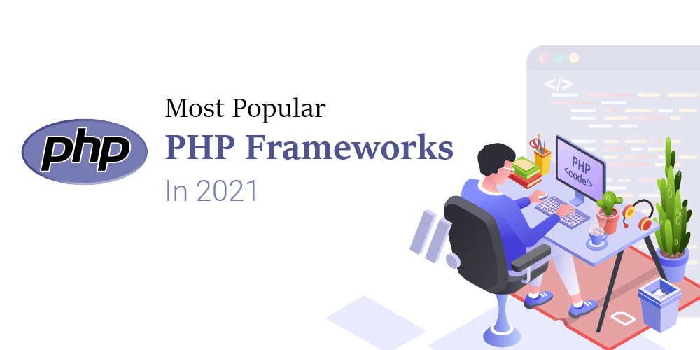 10 Most Popular PHP Frameworks In 2021
