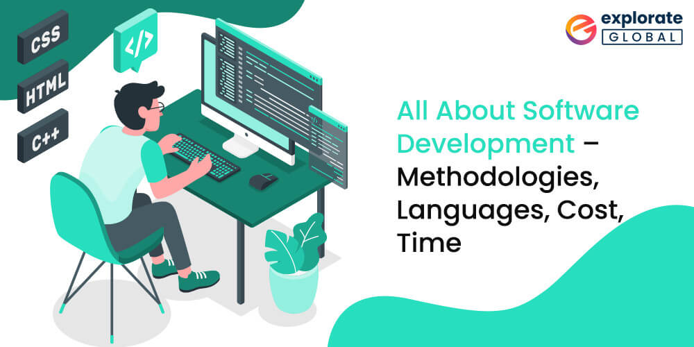 Software Development Methodologies, Languages, Cost and Time of Development
