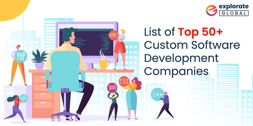 List of Top 50+ Custom Software Development Companies