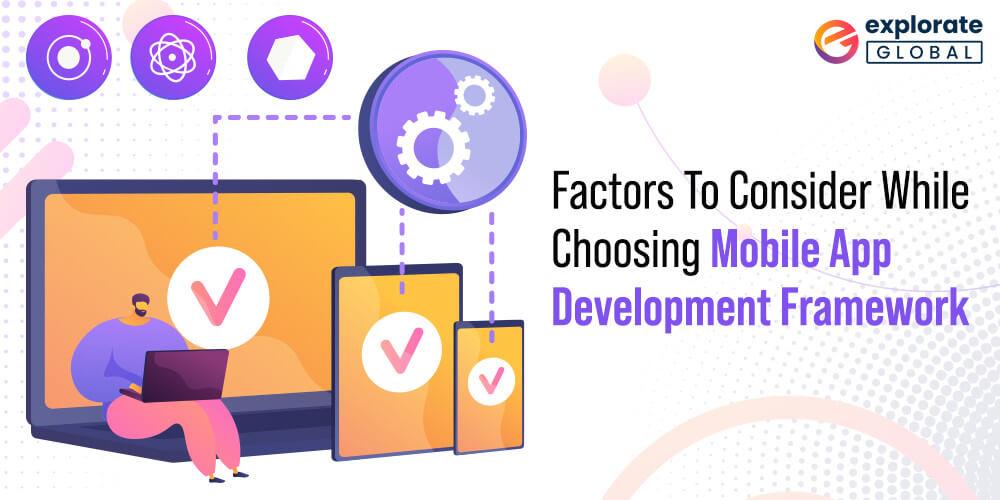 tips for choosing the right Framework for Mobile App development