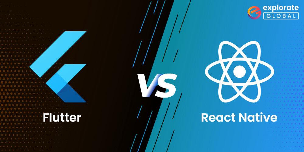 Flutter Vs React Native: Which one is the best Cross-Platform Development Framework