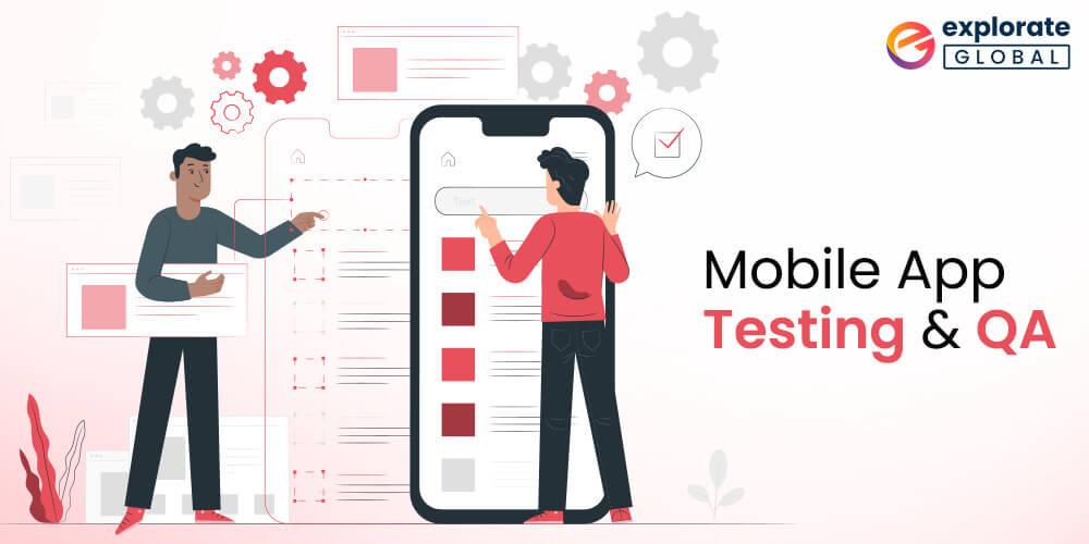 Mobile App Testing & QA- mobile app development process