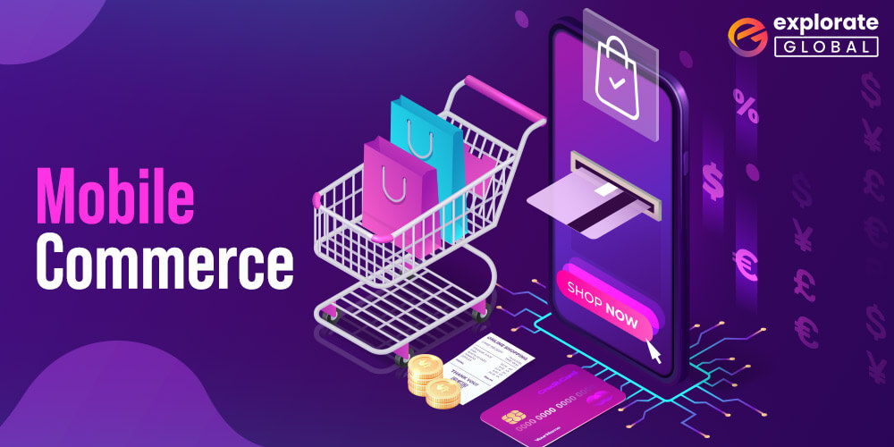 Mobile Commerce is the Latest Mobile Application Development Trends in 2021