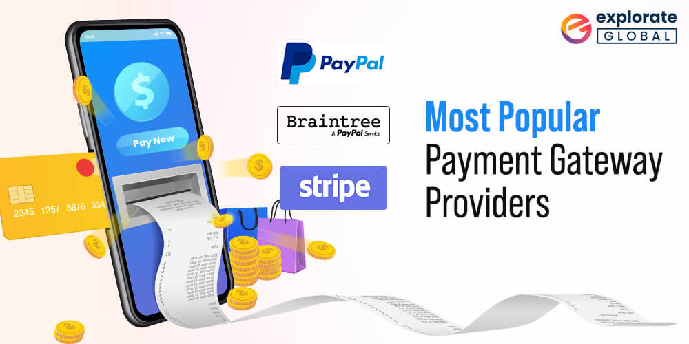 Most popular Payment Gateway Providers - paypal, stripe, braintree