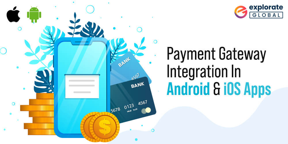 How to integrate payment gateways in Android and iOS mobile applications