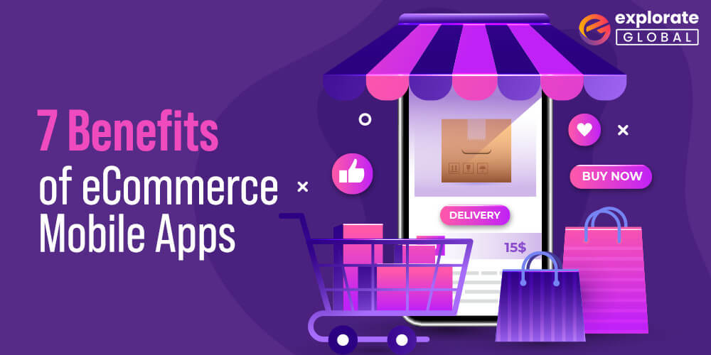 7 Benefits of eCommerce Mobile Apps