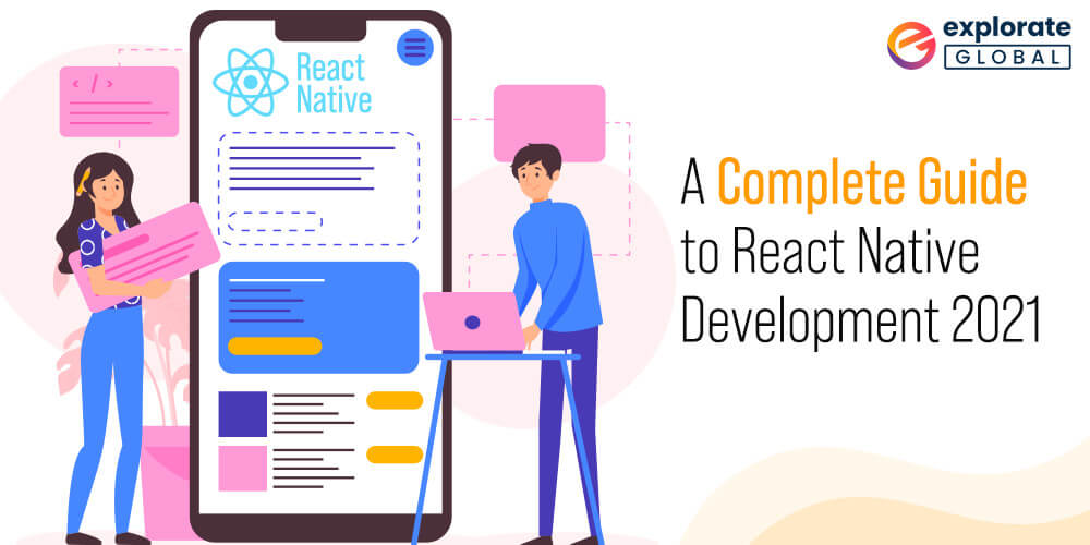 A Complete Guide to React Native Development 2021