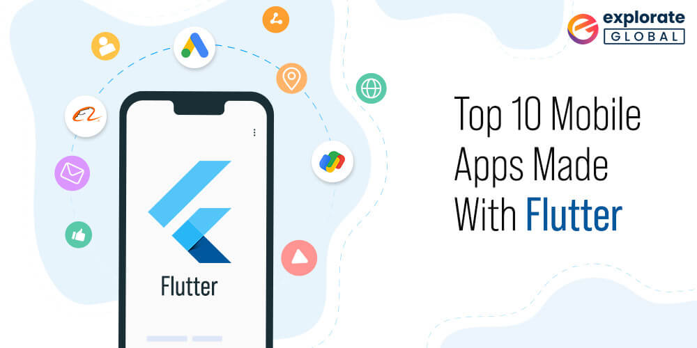 Top 10 Mobile Apps Made with Flutter