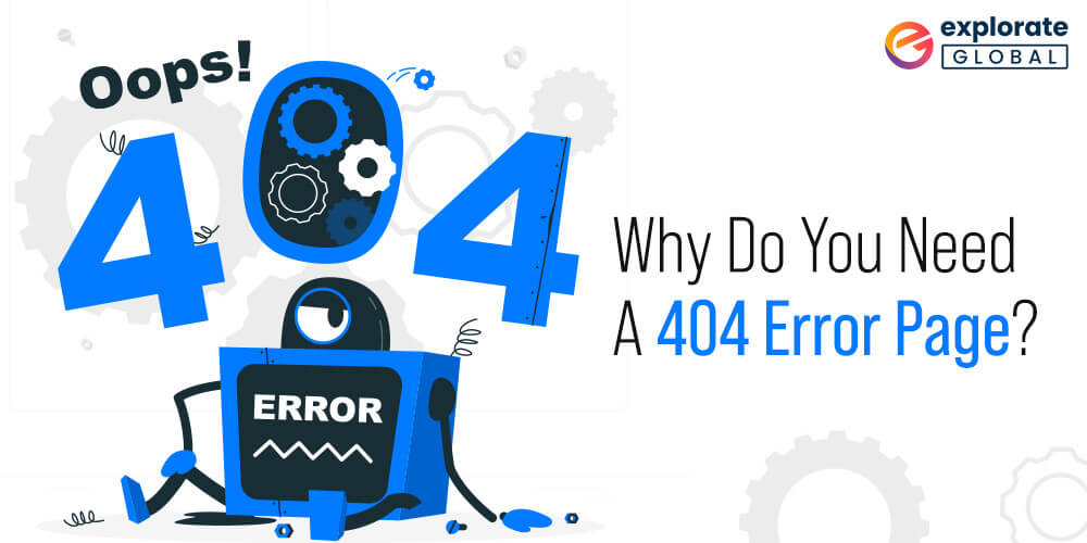 Why Do You Need A 404 Error Page?