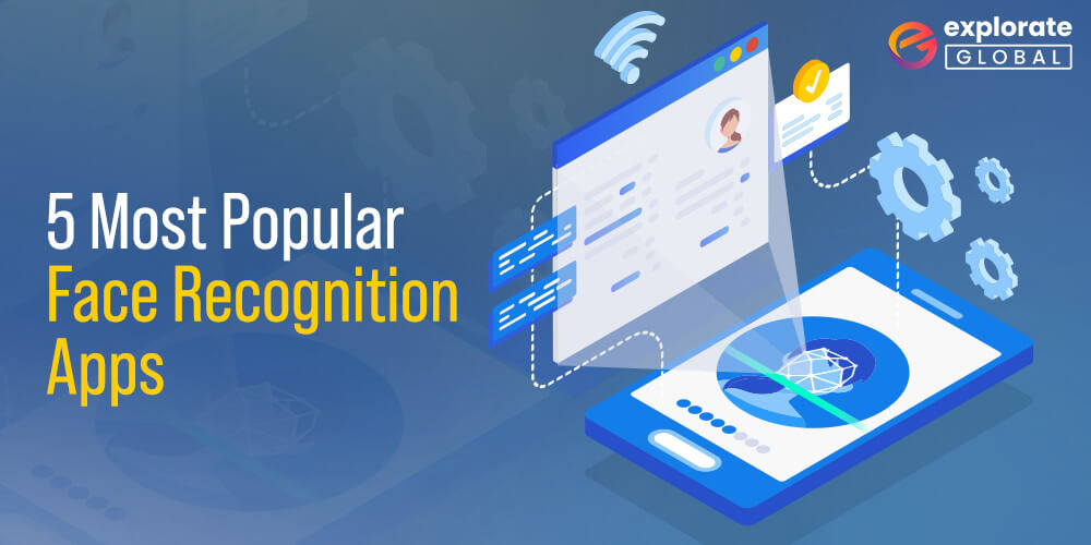 5 Most Popular Face Recognition Application Examples