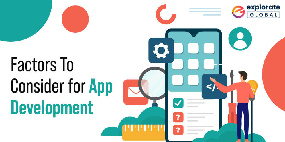 Factors To Consider for mobile Application Development
