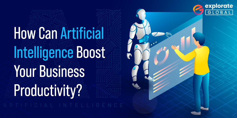 How Can Artificial Intelligence Boost Your Business Productivity
