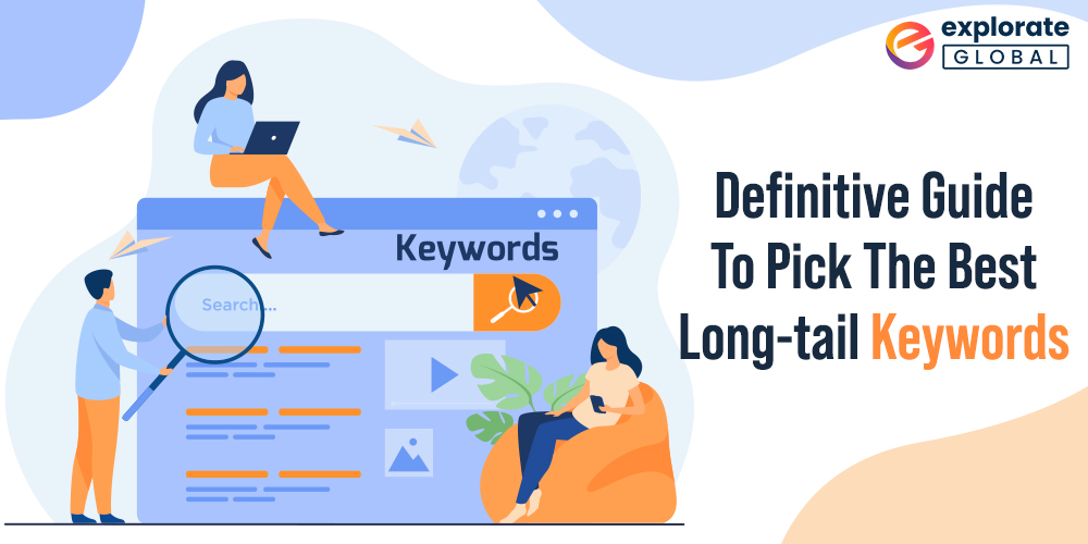 Definitive Guide To Pick The Best Long-tail Keywords