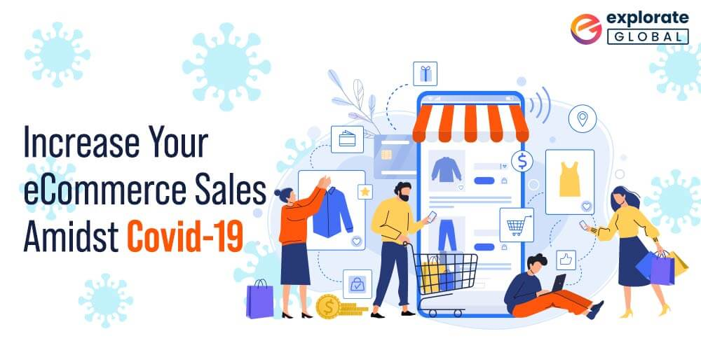 Grow Your eCommerce Business Amidst Covid-19 Pandemic – 5 Tips Inside