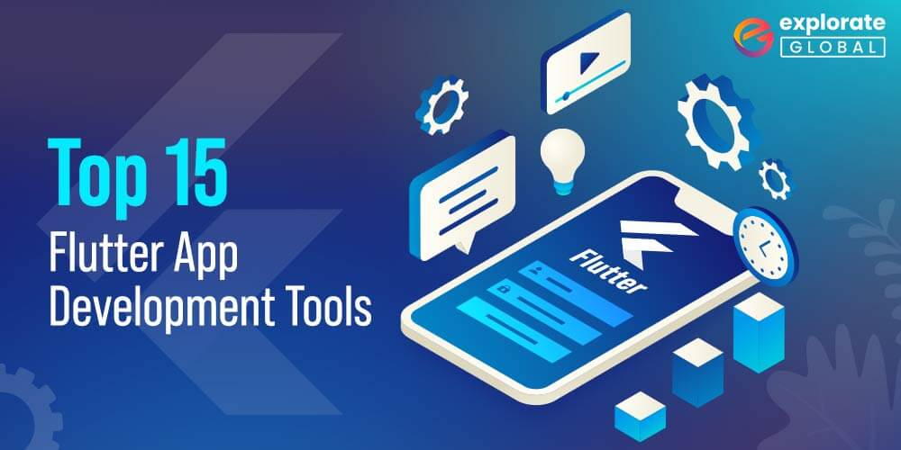Top 15 Flutter App Development Tools To Use In 2021