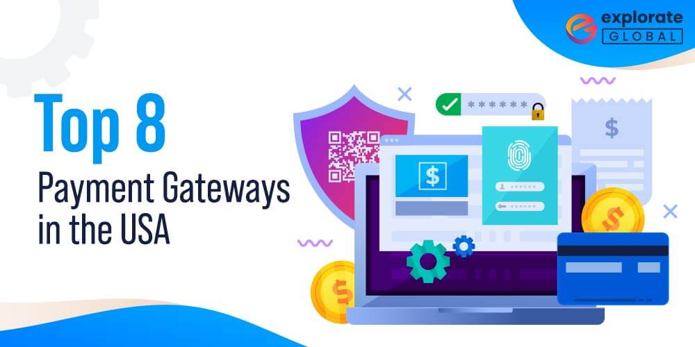 Top 8 Payment Gateways in the USAfor Ecommerce Businesses