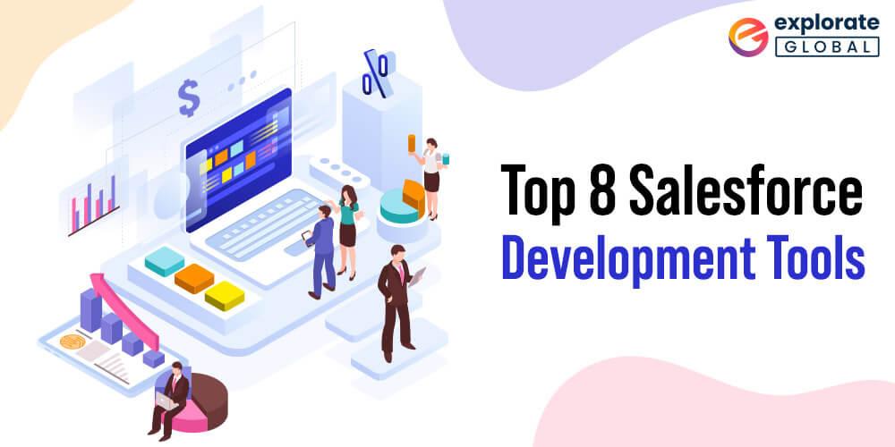 Top 8 Salesforce Development Tools