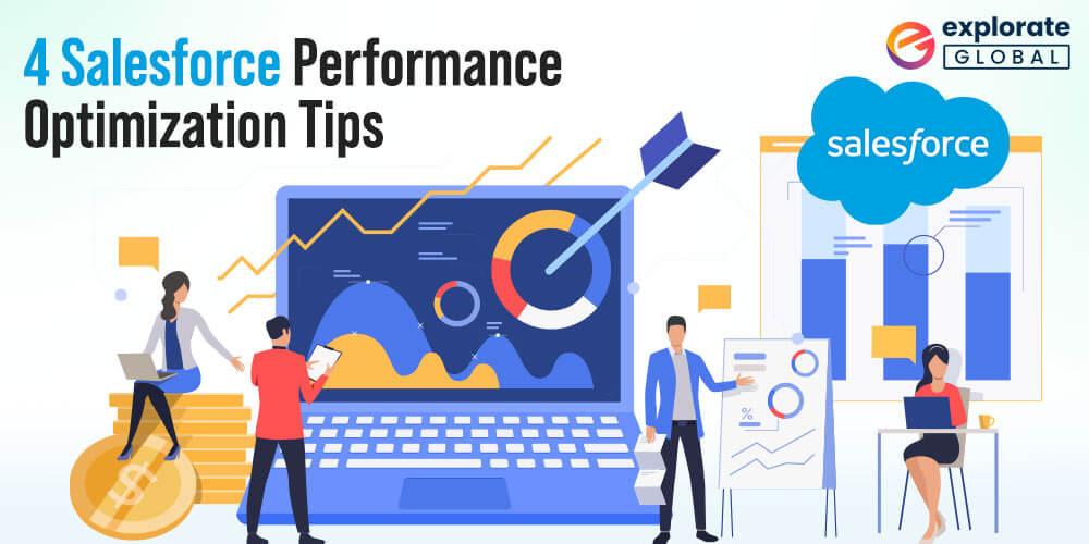 4 Salesforce Performance Optimization Tips To Follow