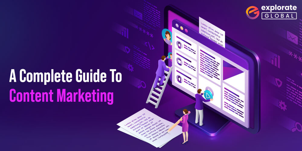 A Complete Guide To Content Marketing