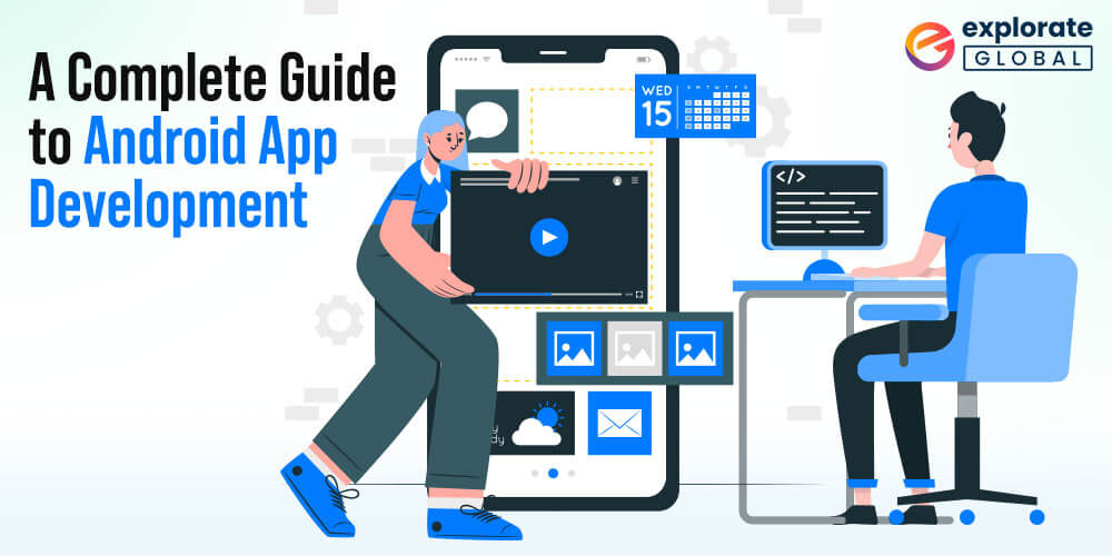 A Complete Guide to Android App Development