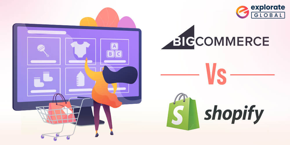 BigCommerce Vs. Shopify – Which One To Choose In 2022?