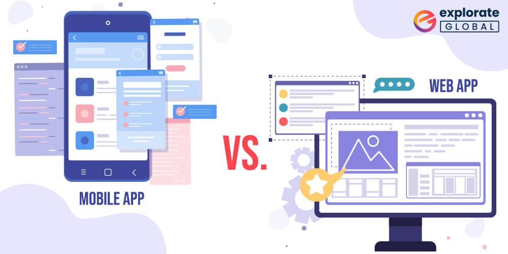 Mobile Apps Vs Web Apps: Which Is Better?