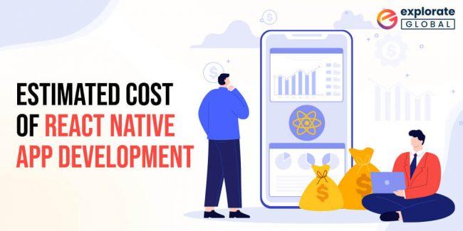 Estimated Cost of React Native App Development in 2021