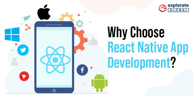 9 reasons why entrepreneurs and developers prefer React Native development for building mobile applications